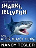 Sharks, Jellyfish and Other Deadly Things (Mystery Series - Book Two)