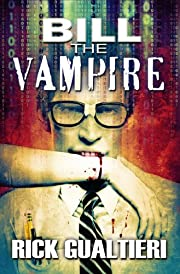Bill The Vampire (The Tome of Bill Book 1)