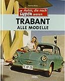 Trabant: Alle Modelle