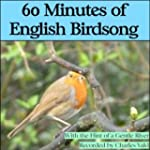 60 Minutes of English Birdsong (With...