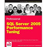 Professional SQL Server 2005 Performance Tuning (Programmer to Programmer)by Steven Wort