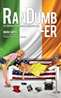 RanDumb-er: The Continued Adventures of an Irish Guy in LA! (RanDumb Adventures)