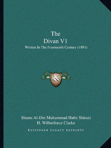 The Divan V1: Written in the Fourteenth Century (1891)