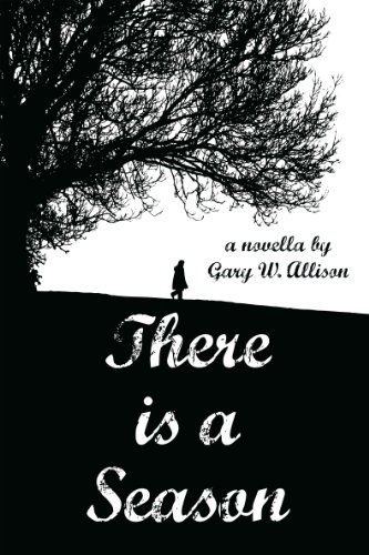 Book: There Is A Season by Gary W. Allison