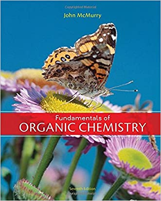 Fundamentals of Organic Chemistry, 7th Edition written by John E. McMurry