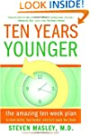 Ten Years Younger: The Amazing Ten We...