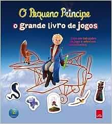 Pequeno Principe: O Grande Livro de Jogos (Em Portugues do Brasil