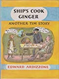 Ship's Cook Ginger: Another Tim Story (0027056805) by Ardizzone, Edward