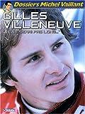echange, troc Xavier Chimits, Philippe Graton - Gilles Villeneuve : Je ne serai pas long...