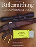 Riflesmithing: A Comprehensive Guide