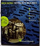 Housing Without Houses: Participation, Flexibility, Enablement
