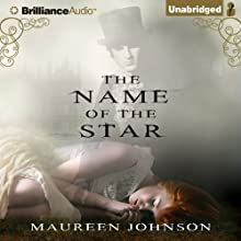 The Name of the Star (       UNABRIDGED) by Maureen Johnson Narrated by Nicola Barber