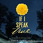 If I Speak True | Jessica L. Brooks
