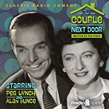 The Couple Next Door  by Peg Lynch Narrated by Peg Lynch, Alan Bunce