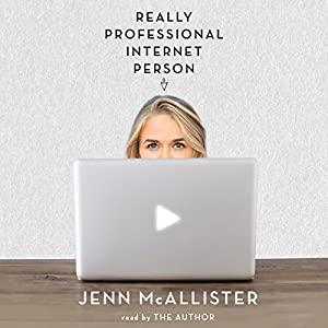 Really Professional Internet Person (       UNABRIDGED) by Jenn McAllister Narrated by Jenn McAllister