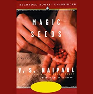 Magic Seeds | [V.S. Naipaul]