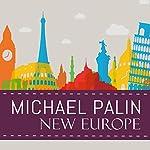 New Europe   Michael Palin