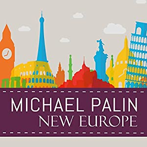 New Europe | [Michael Palin]
