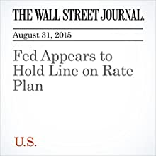 Fed Appears to Hold Line on Rate Plan (       UNABRIDGED) by Jon Hilsenrath, Ben Leubsdorf Narrated by Alexander Quincy