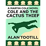 Cole And The Cactus Thief (The Martin Cole Novels)