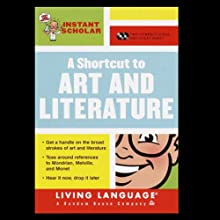 A Shortcut to Art and Literature (Instant Scholar Series) Audiobook by Living Language Narrated by Ana Suffredini, Helen Langone, Christopher Medellin