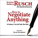How to Negotiate Anything: A Freelancer's Survival Guide Short Book - The Freelancer's Survival Guide Audiobook by Kristine Kathryn Rusch Narrated by Julie Eickhoff