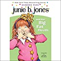 Junie B. Jones and Her Big Fat Mouth, Book 3 (       UNABRIDGED) by Barbara Park Narrated by Lana Quintal