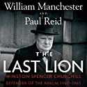 The Last Lion: Winston Spencer Churchill, Volume 3: Defender of the Realm, 1940-1965
