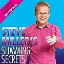 Steve Miller's Slimming Secrets Audiobook by Steve Miller Narrated by Drew Campbell