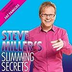 Steve Miller's Slimming Secrets | Steve Miller