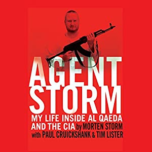 Agent Storm (       UNABRIDGED) by Morten Storm, Paul Cruickshank, Tim Lister Narrated by Neil Shah