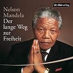 Der lange Weg zur Freiheit | Nelson Mandela