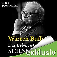 Warren Buffett - Das Leben ist wie ein Schneeball Hörbuch von Alice Schroeder Gesprochen von: Reinhard Kuhnert