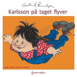 Karlsson på taget flyver [Karlsson Flies from the Roof] Audiobook