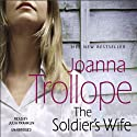 The Soldier's Wife (       UNABRIDGED) by Joanna Trollope Narrated by Julia Franklin