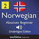 Learn Norwegian: Level 2 Absolute Beginner Norwegian, Volume 1: Lessons 1-25 Audiobook by  InnovativeLanguage.com Narrated by  Innovative Language Learning