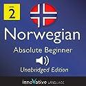 Learn Norwegian: Level 2 Absolute Beginner Norwegian, Volume 1: Lessons 1-25 Audiobook by  InnovativeLanguage.com Narrated by  Innovative Language Learning
