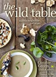 Image of The Wild Table: Seasonal Foraged Food and Recipes