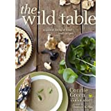 The Wild Table: Seasonal Foraged Food and Recipes ~ Connie Green