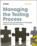 img - for Managing the Testing Process Practical Tools and Techniques for Managing Hardware and Software Testing by Black, Rex [Wiley,2009] [Paperback] 3RD EDITION book / textbook / text book