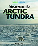 img - for Discovering the Arctic Tundra (World Habitats) book / textbook / text book