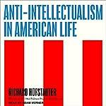Anti-Intellectualism in American Life | Richard Hofstadter