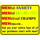 F2470 DID YOU EVER NOTICE HOW ALL OF OUR PROBLEMS START WITH MEN FUNNY METAL ADVERTISING FRIDGE MAGNET WALL SIGN