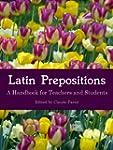 Latin Prepositions: A Handbook for Te...