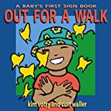 Out for a Walk (Baby's First Signs) [Board book]