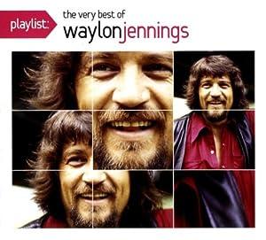 Playlist: the Very Best of Waylon Jennings
