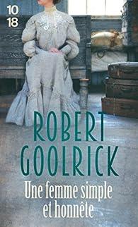 Une femme simple et honnête par Robert Goolrick