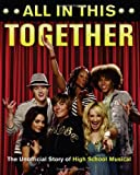 All in This Together: The Unofficial Story of