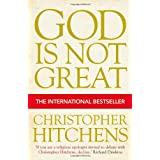 God is Not Great: How Religion Poisons Everythingpar Christopher Hitchens