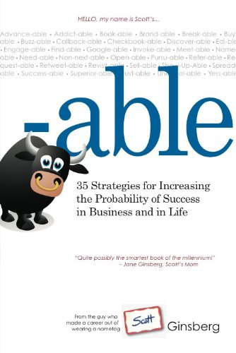 -ABLE: 35 Strategies for Increasing the Probability of Success in Business and in Life